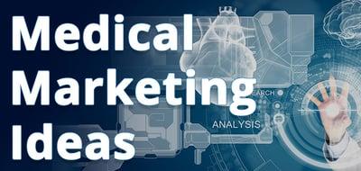 Medical Marketing Ideas