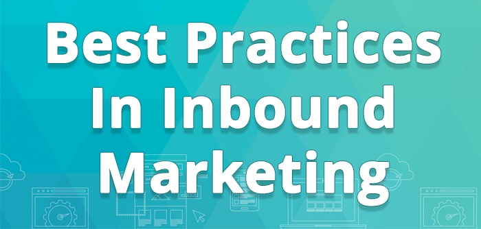 Top 5 Inbound Marketing Best Practices We Use For Clients Successfully