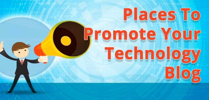 Places_To_Promote_Your_Technology_Blog.jpg