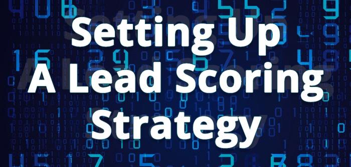 Setting_Up_A_Lead_Scoring_Strategy.jpg