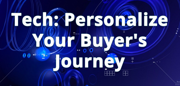 How To Personalize The Tech Buyer's Journey