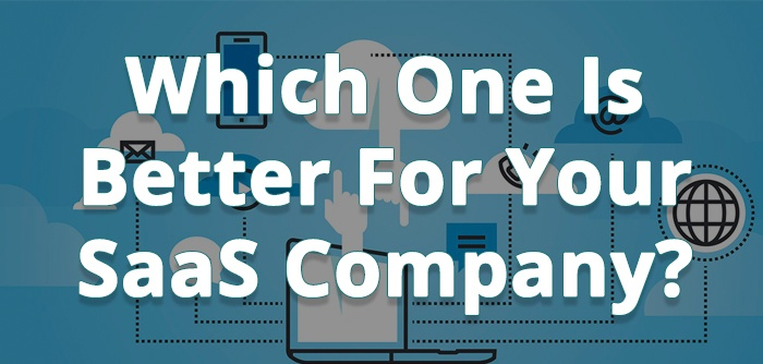 Which One Is Better For Your SaaS Company_.jpg