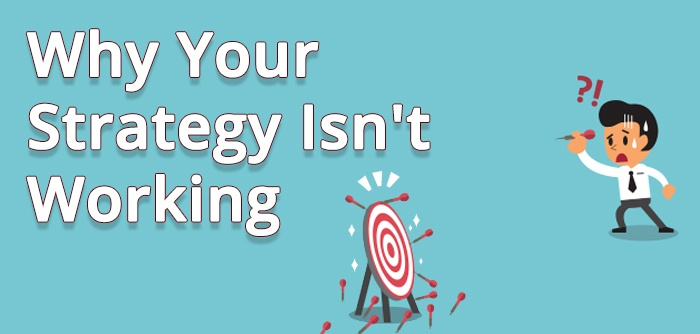 5 Reasons Why Your Content Strategy ISN'T Working